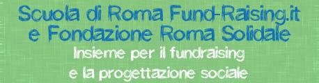 Scuola di Roma Fund-Raising.it e Fondazione Roma Solidale